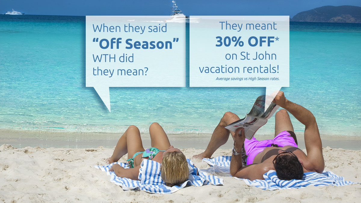 Save on St John vacation rentals during low season